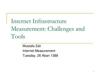 Internet Infrastructure Measurement: Challenges and Tools