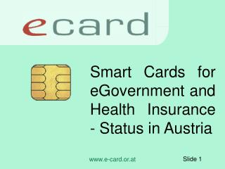 Smart Cards for eGovernment and Health Insurance - Status in Austria