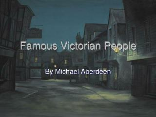 Famous Victorian People