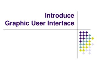 Introduce  Graphic User Interface