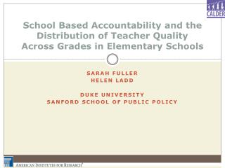 Sarah Fuller Helen Ladd Duke University Sanford School of Public Policy