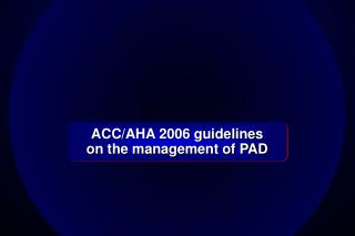 ACC/AHA 2006 guidelines  on the management of PAD