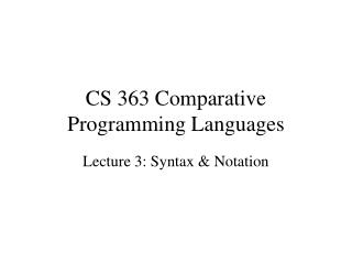 CS 363 Comparative Programming Languages