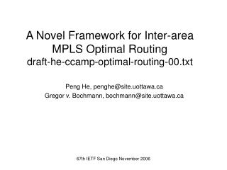 A Novel Framework for Inter-area MPLS Optimal Routing draft-he-ccamp-optimal-routing-00.txt