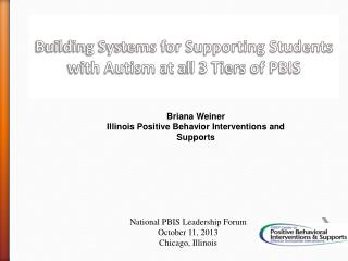 Building Systems for Supporting Students with Autism at  a ll 3 Tiers of PBIS