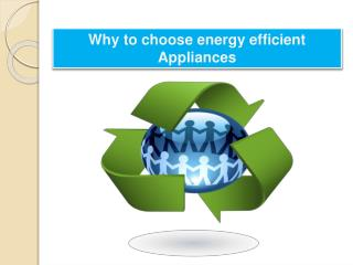 Why to choose energy efficient Appliances