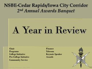 NSBE-Cedar Rapids/Iowa City Corridor 2 nd  Annual Awards Banquet