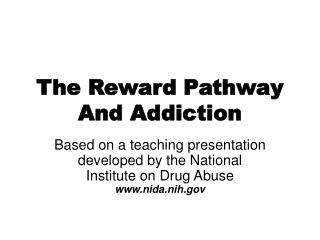The Reward Pathway  And Addiction