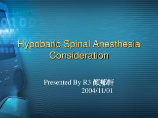 Hypobaric Spinal Anesthesia Consideration