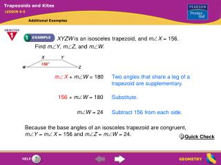 XYZW  is an isosceles trapezoid, and  m  X  = 156. Find  m  Y ,  m  Z , and  m  W .