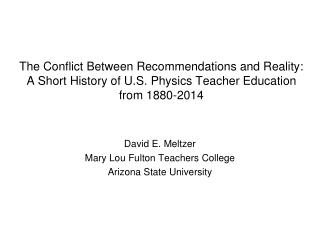 David E. Meltzer Mary Lou Fulton Teachers College Arizona State University