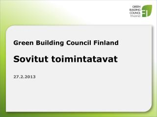 Green Building Council Finland Sovitut t oimintatavat 27.2.2013