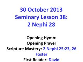 30 October 2013  Seminary  Lesson 38:  2 Nephi 28