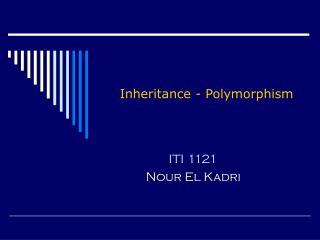 Inheritance - Polymorphism