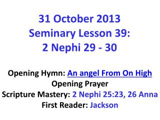 31 October 2013  Seminary  Lesson 39:  2 Nephi 29 - 30