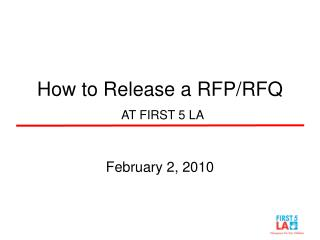 How to Release a RFP/RFQ AT FIRST 5 LA