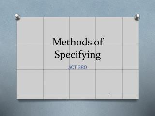 Methods of Specifying