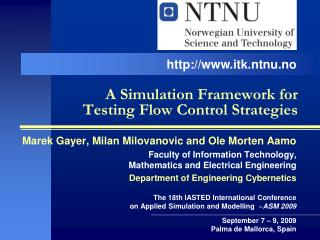 A Simulation Framework for  Testing Flow Control Strategies