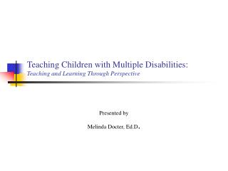 Teaching Children with Multiple Disabilities:  Teaching and Learning Through Perspective