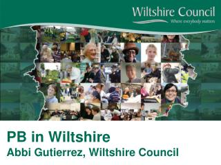 PB in Wiltshire Abbi Gutierrez, Wiltshire Council