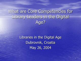 What are Core Competencies for Library Leaders in the Digital Age?