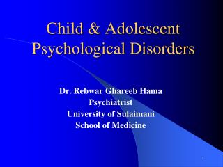 Child & Adolescent Psychological Disorders
