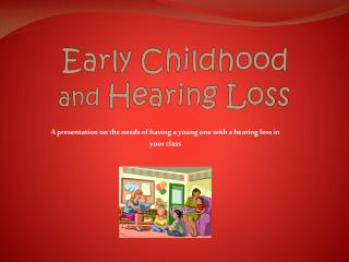 Early Childhood   and  Hearing Loss