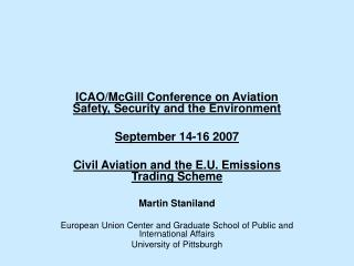 ICAO/McGill Conference on Aviation Safety, Security and the Environment September 14-16 2007