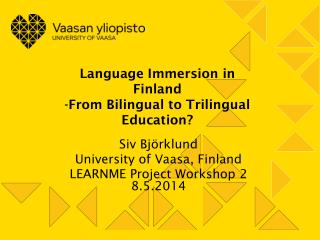 Language Immersion in Finland -From Bilingual to Trilingual Education?