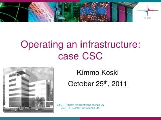 Operating an infrastructure: case CSC