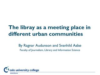The libray as a meeting place in different urban communities