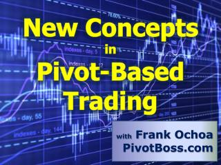 New Concepts  in  Pivot-Based Trading