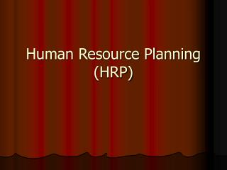 Human Resource Planning HRP