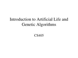 Introduction to Artificial Life and Genetic Algorithms