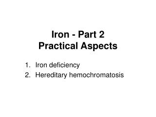 Iron - Part 2 Practical Aspects