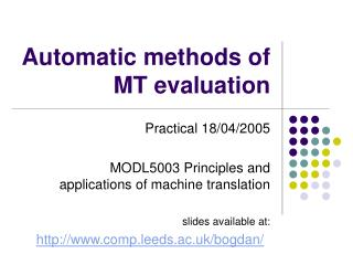 Automatic methods of MT evaluation