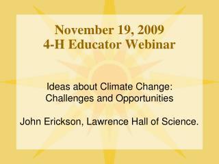 November 19, 2009 4-H Educator Webinar