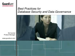 Best Practices for  Database Security and Data Governance