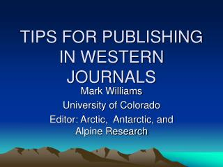 TIPS FOR PUBLISHING IN WESTERN JOURNALS