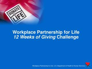 Workplace Partnership for Life 12 Weeks of Giving  Challenge