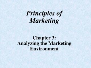 Principles of Marketing Chapter 3: Analyzing the Marketing Environment