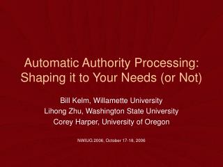 Automatic Authority Processing: Shaping it to Your Needs (or Not)