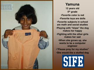 Yamuna 12 years old 5 th  grade Favorite color is red Favorite toys are dolls