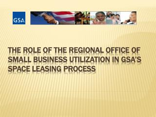 The Role of the Regional Office of Small Business Utilization In GSA's Space Leasing Process