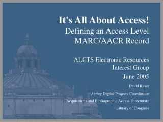 It's All About Access! Defining an Access Level MARC/AACR Record