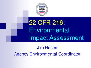 22 CFR 216 : Environmental  Impact Assessment