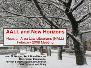 AALL and New Horizons Houston Area Law Librarians (HALL) February 2008 Meeting