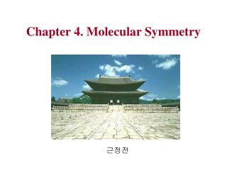 Chapter 4. Molecular Symmetry