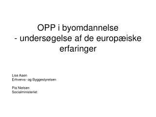 OPP i byomdannelse  - undersøgelse af de europæiske erfaringer