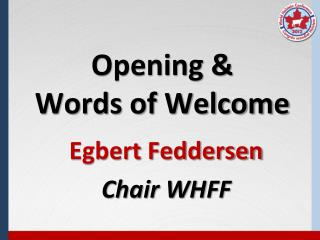 Opening & Words of Welcome